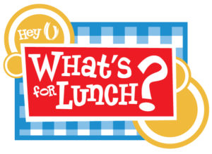 Hey: What's for Lunch?